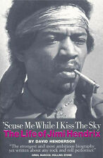 'Scuse Me While I Kiss the Sky: The Life of Jimi Hendrix, Henderson, David
