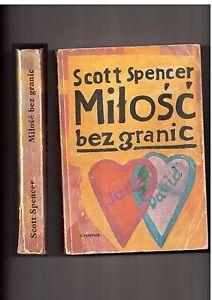 Scott Spencer Miłość bez granic 1988 Czytelnik - internet, Polska - Scott Spencer Miłość bez granic 1988 Czytelnik - internet, Polska