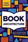 Book Architecture: How to Plot and Outline Without Using a Formula by Stuart Horwitz (Paperback / softback, 2015)