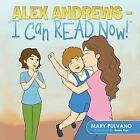 Alex Andrews - I Can Read Now!'' by Mary Pulvano (Paperback / softback, 2014)