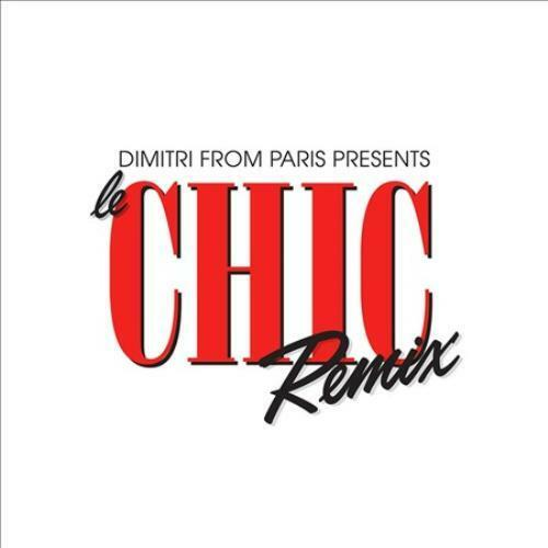 CHIC/DIMITRI FROM PARIS - DIMITRI FROM PARIS PRESENTS LE CHIC [REMIX] NEW CD