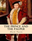 The Prince and the Pauper by Mark Twain (Paperback / softback, 2013)