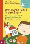 Was macht Jesus in dem Brot? (2013, Gebundene Ausgabe)