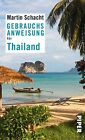 Schacht, M: Gebrauchsanweisung für Thailand von Martin Schacht (2014, Gebundene Ausgabe)