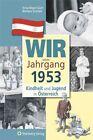 Kindheit und Jugend in Österreich. Wir vom Jahrgang 1953 von Ilona Mayer-Zach und Barbara Sturzeis (2012, Gebundene Ausgabe)