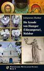 Die Synode von Diamper (Udayamperur), Malabar von Johannes Hutter (2012, Taschenbuch)