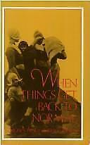 When Things Get Back to Normal Paperback Constance Pierce