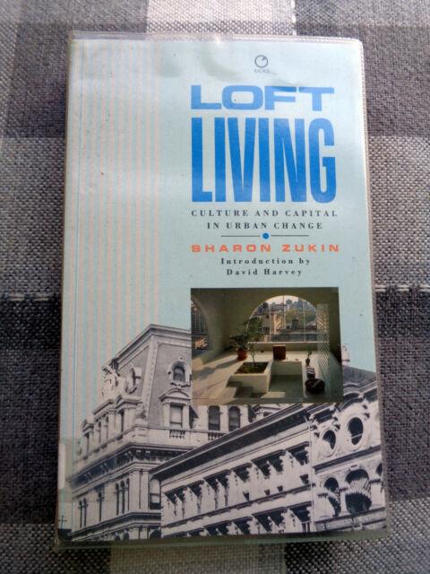 Loft Living: Culture and Capital in Urban Change, Sharon Zukin PB Book