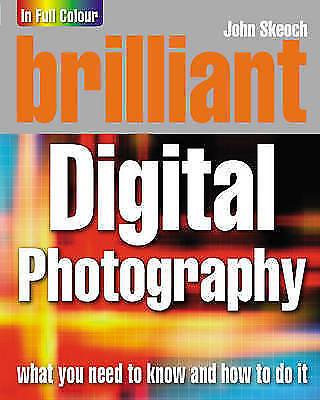 Skeoch, John : Brilliant Digital Photography