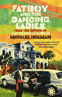 Fatboy and the Dancing Ladies by Michael Holman (Paperback, 2008)