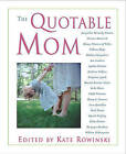 Quotable Mom by Rowman & Littlefield (Paperback, 2003)