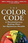 The Color Code a Revolutionary Eating Plan for Optimum Health 9780786867219