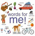 Words for Me! by Sarah Jones (Board book, 2016)