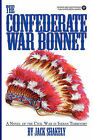 The Confederate War Bonnet by Jack Shakely (Paperback / softback, 2011)