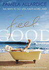 Feel Good: Little Changes to Simplify Your Complicated Life by Pamela Allardice (Paperback, 2001)