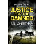 Justice For The Damned by Ben Cheetham (Paperback, 2015)
