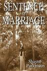 Sentence of Marriage: Promises to Keep by Shayne Parkinson (Paperback / softback, 2012)