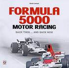 Formula 5000 Motor Racing: Back Then ... and Back Now by Derek Lawson (Hardback, 2009)