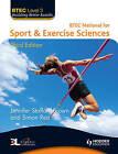 BTEC Level 3 National Sport & Exercise Sciences: Level 3 by Simon Rea, Jennifer Stafford-Brown, Chris Manley (Paperback, 2010)