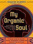 My Organic Soul: From Plato to Creflo, Emerson to MLK, Jesus to Jay-Z--ExLibrary