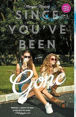 Since You've Been Gone by Morgan Matson (2015, Paperback)