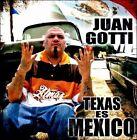 Texas Es Mexico [Clean] * by Juan Gotti (CD, 2008, Atraco Music)