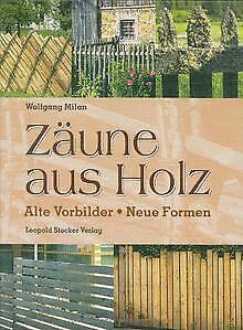 Zäune aus Holz: Alte Vorbilder, neue Formen von Mil... | Buch | Zustand sehr gut