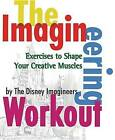 The Imagineering Workout: Exercises to Shape Your Creative Muscles by Hyperion(Paperback / softback)