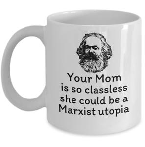 Funny-Sociology-mug-gift-Your-mom-so-classless-Marxist-utopia-Karl-Marx-cup