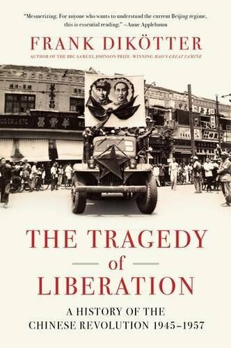 *New* The Tragedy of Liberation: A History of the Chinese Revolution 1945-1957
