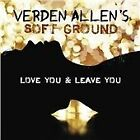 Soft Ground - Love You & Leave You (2013)