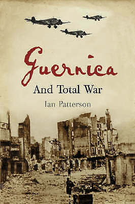 Patterson, Ian, Guernica and Total War, Very Good Book