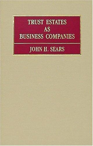 Trust Estates As Business Companies, , John H. Sears, Very Good, 1998-09-30,
