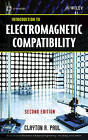 Introduction to Electromagnetic Compatibility by Clayton R. Paul (Hardback, 2006)