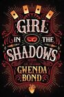 Girl in the Shadows by Gwenda McNamara Bond (Paperback, 2016)