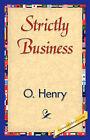 Strictly Business by O'Henry (Paperback / softback, 2007)