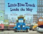 Little Blue Truck Leads the Way by Alice Schertle (Hardback, 2009)