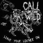 Leave Your Leather On by Call of the Wild (Vinyl, Aug-2012, Kemado)