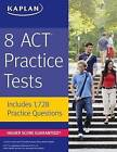 8 ACT Practice Tests: Includes 1,728 Practice Questions by Kaplan Publishing (Paperback / softback, 2016)