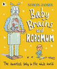 Baby Brains And Robomum by Simon James (Paperback, 2008)