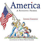 America: A Patriotic Primer by Lynne Cheney (Hardback, 2002)