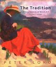 The Tradition: A New History of Welsh Art by Peter Lord (Hardback, 2016)