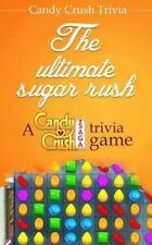 Candy Crush Trivia : The Ultimate Sugar Rush a Candy Crush Saga Trivia Game...