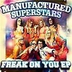 Manufactured Superstars - Freak on You EP (2011)