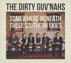 Somewhere Beneath These Southern Skies von The Dirty GuvNahs (2013)