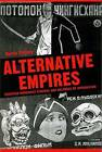 Alternative Empires: European Modernist Cinemas and Cultures of Imperialism by Martin Stollery (Hardback, 2000)