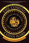 The Coming China Wars: Where They Will be Fought and How They Can be Won by Peter Navarro (Paperback, 2008)