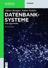 Datenbanksysteme: Eine Einfuhrung by Alfons Kemper, Andre Eickler (Paperback / softback, 2015)