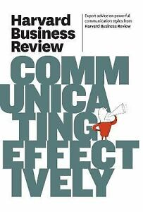 Harvard Business Review on Communicating Effectively 2