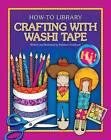 Crafting with Washi Tape by Kathleen Petelinsek (Paperback / softback, 2014)
